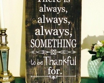 There is always something to be thankful for wood sign. Fence wood sign.