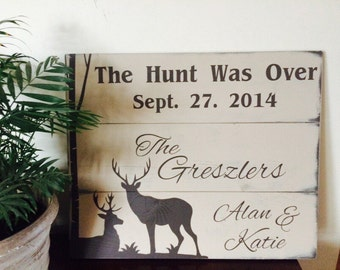 The hunt was over personalized deer sign. Hunting, anniversary sign