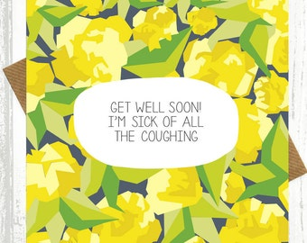 Funny Get Well Soon Card - I'm Sick Of All The Coughing - get well soon cards - feel better soon cards -