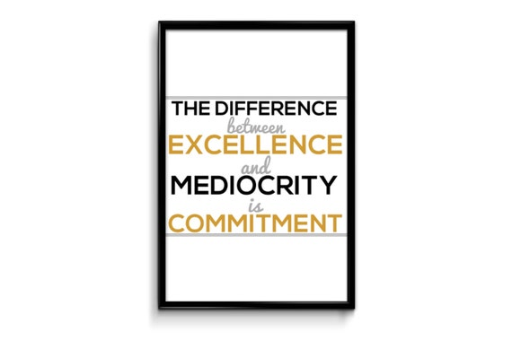 The difference between excellence and mediocrity is commitment - Quotes about commitment to your fitness goals