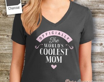 Cool Mom, Mom Gift, Mom T-shirt,  Mom Shirt, World's Coolest Mom, Birthday Gift For Mom,  Mom Tshirt For An Awesome Mom!