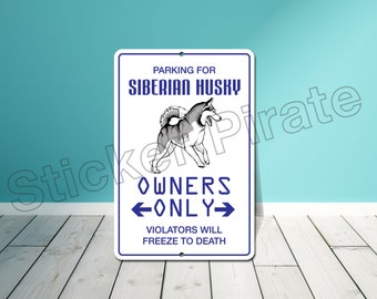 "Parking For Siberian Husky 8"" x 12""  Aluminum Novelty Sign"