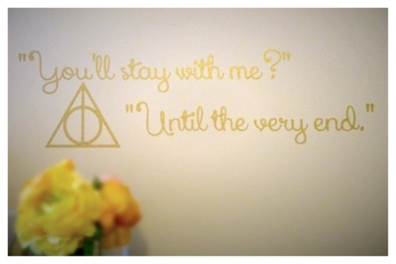 Harry Potter Until The Very End Quote Quora: You'll Stay With Me Until The Very End. Harry By