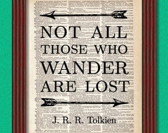 BUY 2 GET 1 FREE Dictionary Art Print Not All Those Who Wander Are Lost Jrr Tolkien Hobbit Lord of the Rings Adventure Travel Literary Decor