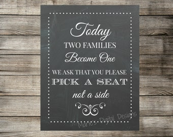 INSTANT DOWNLOAD - Today Two Families Become One - Please Pick a Seat - Not a Side Chalkboard Sign - Printable DIY wedding decor