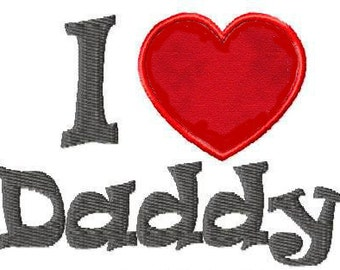 Machine Embroidery Design -  I Heart Daddy Applique and Fill Stitch - Instant Download- Three Sizes