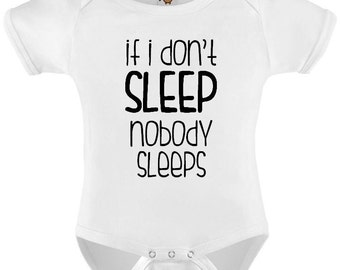 Funny Baby Bodysuit T-shirt Baby Child Infant Romper If I Don't Sleep Nobody Sleeps Personalized Baby Onesie Vest Toddler Tee