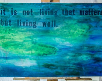 Large (36 inches x 24 inches) acrylic blue and green colored with Socrates quote - Living Well