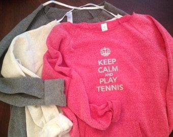 Tennis Sweatshirt Super Soft- - Keep Calm and Play Tennis in Silver Glitter
