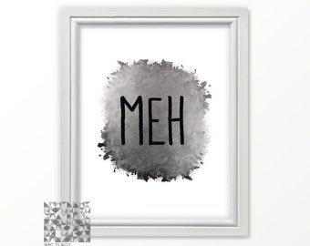 Humor Print, Humor Sign, Humor Quote, Work Quote, Work Wall Art, Work Sign, Meh Print, Funny Art, Funny Quotes, Motivational Sign