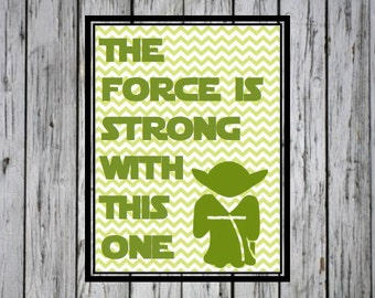 The Force is Strong with This One- Star Wars Quote, Star Wars Nursery, Star Wars Baby Gift, Nursery Art, Baby Boy Gift, Baby Girl Gift