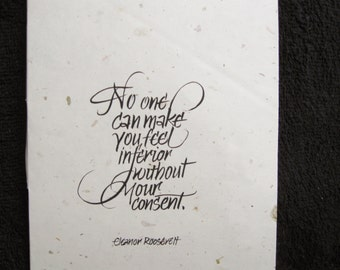 "ELEANOR ROOSEVELT QUOTE, Confidence Calligraphy print, 7"" x 5"", No one can make you feel, calligraphy print on paper"