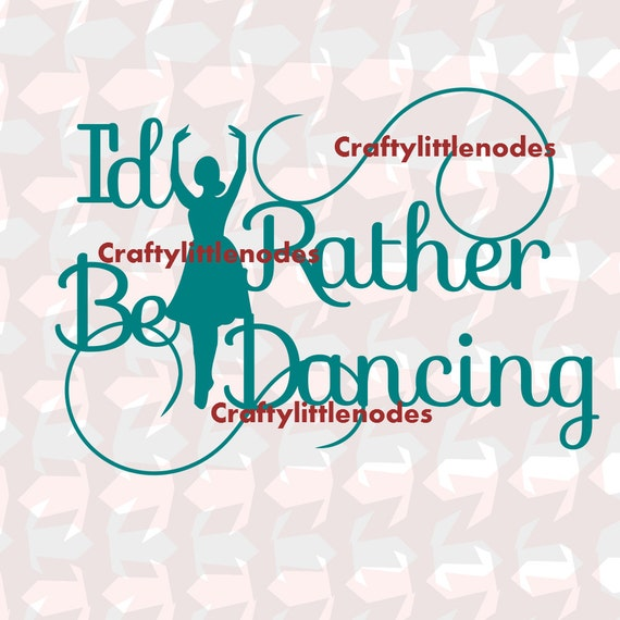 Rather Be Dancing svg, Dancer svg, dancing svg, dancer svg files, Dancer Shirt Svg, Dancer Silhouette svg, Cricut, Silhouette, Cutting Files