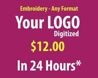 Your Logo Custom Digitizing Embroidery in 24 Hours
