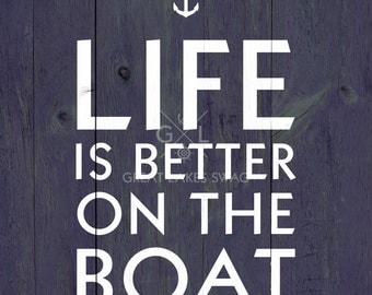 Downloadable Digital Print 'Life is Better on the Boat' 8 x 10
