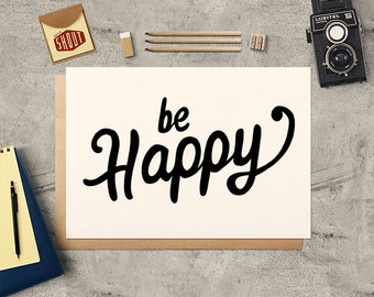 BE HAPPY, Black and White, Minimalist Poster, Happy Poster, Lettering, Vintage, Calligraphy, Script, Typographic Print, Hand Lettering