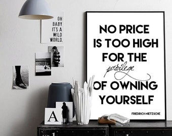 """Friedrich Nietzsche quote """"No price is too high for the priviledge of owning yourself"""", Famous quote Poster 70x100, 50x70, 24x36"""", A4 print"""