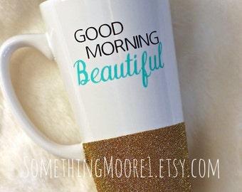 Glitter Coffee Mug - Good Morning, Beautiful