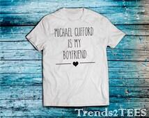 T-shirt Michael Clifford is my boyfriend, Michael Clifford shirt, Tumblr Shirt Michael Clifford