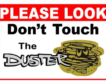 Please Look Don't Touch the 5 x 7 Car Show sign Aluminum, 5 x 7 Plymouth Duster