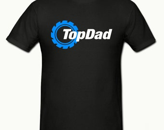 Top dad t shirt,mens t shirt sizes small- 2xl,fathers day gift,dad gift
