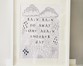 Rain Rain Go Away Come Again Another Day, Signed Limited Edition Art Print. Illustration.Quote.