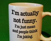 Funny Coffee Mug - Unique Gift Idea - Funny Gift Idea - Coffee Lover's Mug - Office Gift - Secretary Gift - Boss Gift - Birthday Gift Idea