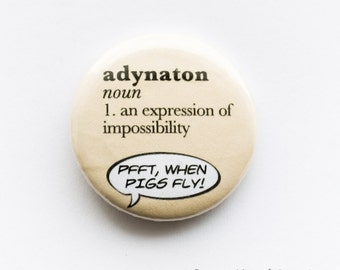 English words - 'adynaton', 25mm metal pin