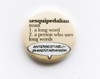 English words - 'sesquipedalian', 25mm metal pin