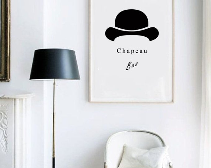 Chapeau bas Poster - Printable Poster / French Quote Poster / French Wall Art / Chapeau Bas Poster / Inspirational Poster