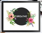 Instant Download Printable Breathe - Custom Listing Horizontal - Black Background Pastel Flowers 8x10 inch Poster Print - P1024