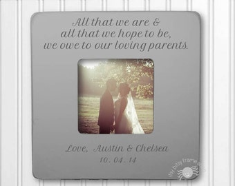 Wedding Gift for Parents Personalized Wedding Frame All That We Are & All That We Hope to Be We Owe to Our Loving Parents IB2FSWED