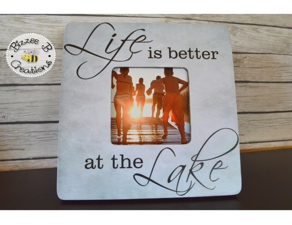 Life Is Better At The Lake Picture Frame Gift Lake House