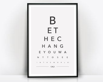 BE THE CHANGE - Eye Chart Print