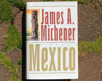 Mexico by James A Michener 1992 First Edition Vintage Hardcover Book With Dustcover