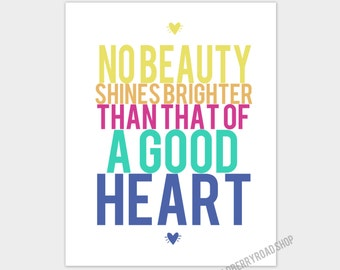 No beauty shine brighter then that of a good heart
