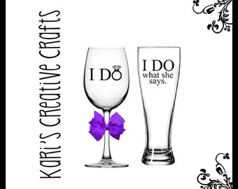 I Do Wine Glass and Beer Goblet / Wedding / Engagement / Bride / Groom / Engaged / Custom / Personalized