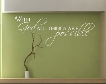 With God All Things Are Possible Wall Decal Quote - Vinyl Sticker Art Words