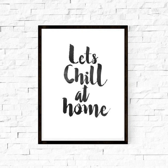 typography poster lets chill at home printable by wordsmithprints. Black Bedroom Furniture Sets. Home Design Ideas