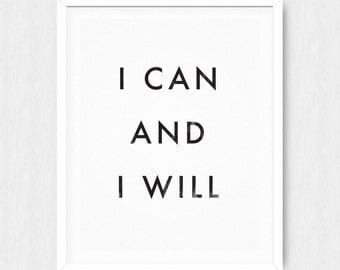 I Can and I Will Quote - I Can and I Will Poster Printable - Inspirational Quote - Inspirational Poster - Motivational Poster