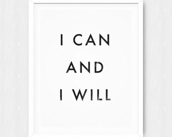 I Can and I Will Poster - Motivational Quote Print Inspirational Saying Typographic Minimalist Digital Printable Black & White Design Text