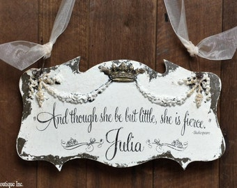 And Though She Be But Little, She is Fierce Sign, Shabby Chic Sign, SHAKESPEARE, Wooden BABY SIGN, Personalized Name Sign, Rustic, Newborn