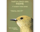 Crazy Idea Card - Greeting - Bird - Humor - Gift - Stationery