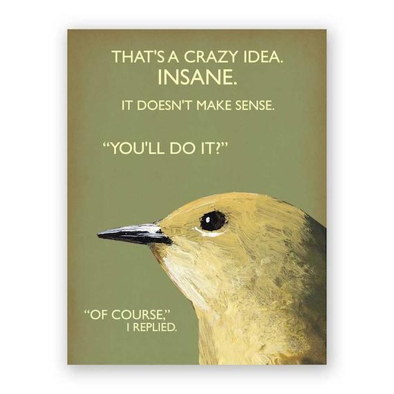 Crazy Idea Card - Greeting - Bird - Humor - Gift - Stationery