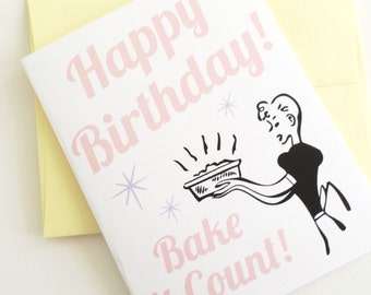 Happy Birthday Bake it Count Card. Card for Best Friend. Card for Baker. Birthday Card for Baker. Made in the Midwest.