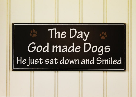 The Day God made Dogs Wood Sign for your Favorite Pooch Dog Lover Plaque