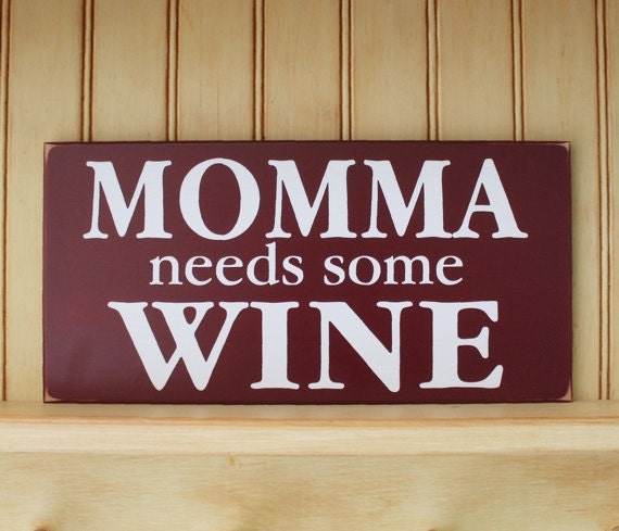 Momma Needs Some Wine Sign Wood Wall Decor Wine Saying