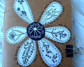 RESERVED - Nobody Sees a Flower Really - Recycled Found and Vintage Papers Journal - Hand Illustrated and Collaged Cover