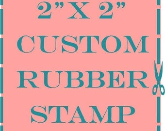 "2"" x 2"" custom rubber stamp"