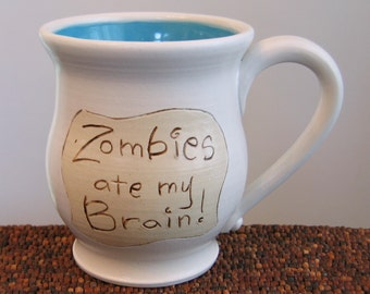 Funny Mug - Large Pottery Coffee Mug - Zombies Ate My Brain Ceramic Stoneware Mug